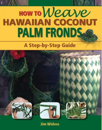 How To Weave Hawaiian Coconut Palm Fronds  A Step